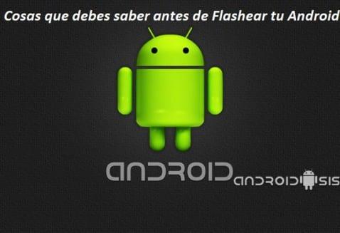 Consejos a tener en cuenta antes de Flashear un terminal Android