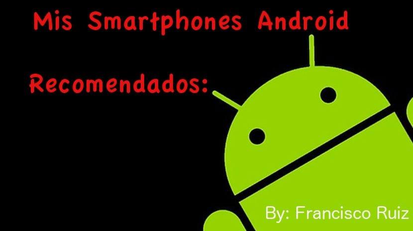¿Qué terminales Android son tus preferidos?. Estas son mis preferencias personales