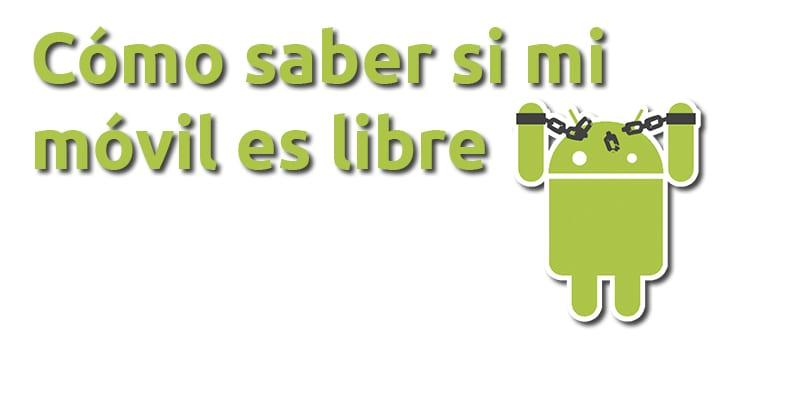 Cómo saber si mi móvil es libre