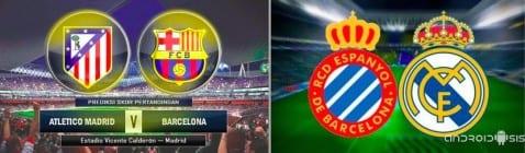 Atlético de Madrid - FC Barcelona y Español - Real Madrid