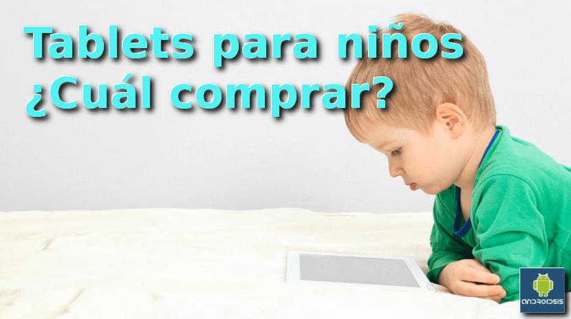 Tablets para niños. ¿Cuál comprar?