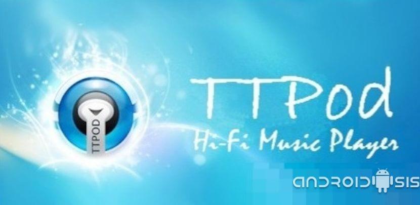 [APK] Descargar Ttpod, el reproductor de música para Android que te permite descargar música gratis
