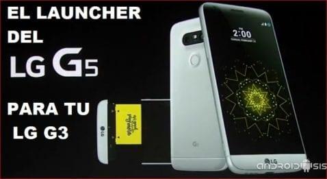 [ZIP][ROOT] Descarga e instala el Launcher del LG G5 en tu LG G3/LG G2