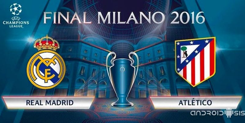 [APK] Cómo ver la final de la champions league 2016 gratis. Real Madrid - Atlético de Madrid