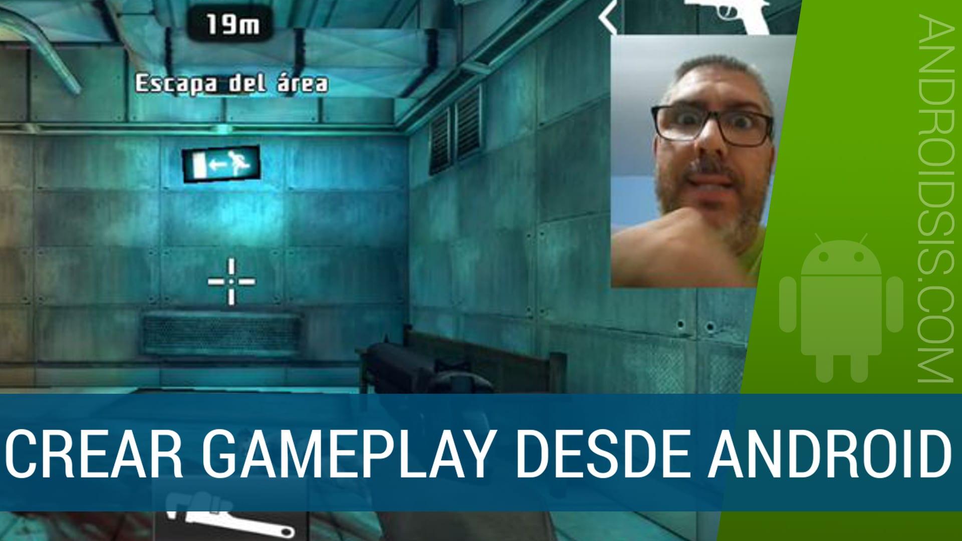 Crear Gameplay desde Android paso a paso
