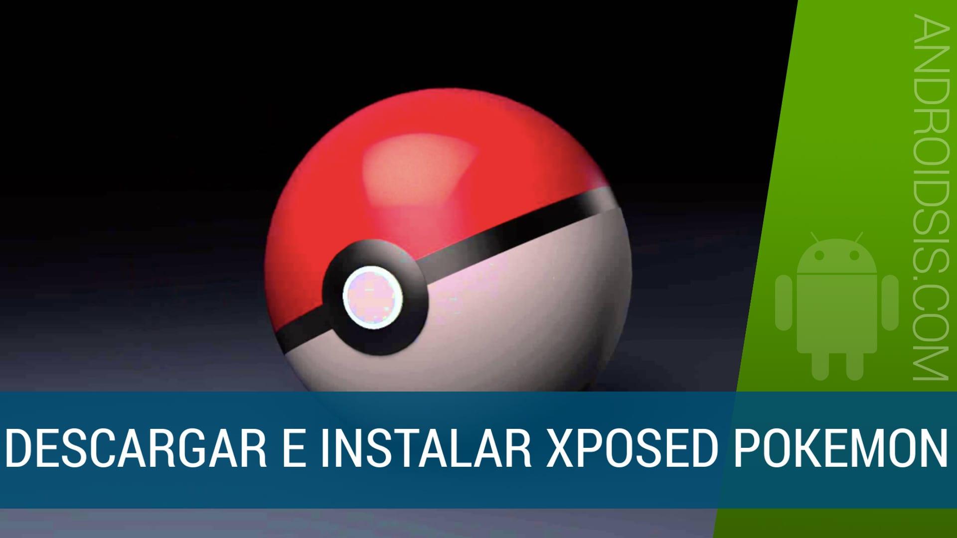Xposed Pokemon método de instalación y funcionamiento