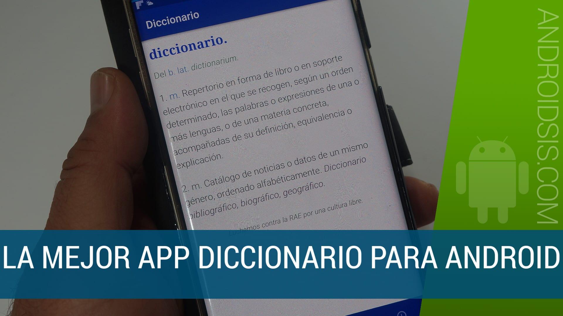 [APK] Descarga e instala la mejor aplicación diccionario para Android