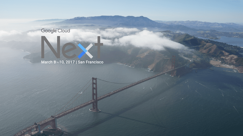 Google Cloud Next 2017 se celebrará del 8 al 10 de marzo