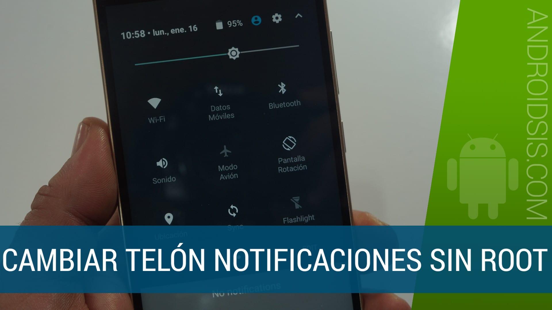 Cómo cambiar el telón de notificaciones de Android sin Root