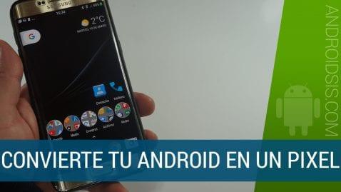 [APK] Cómo convertir tu Android en un Google Pix