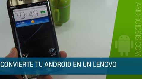 [APK] Te enseñamos a instalar el Launcher de Lenovo y todas sus aplicaciones nativas