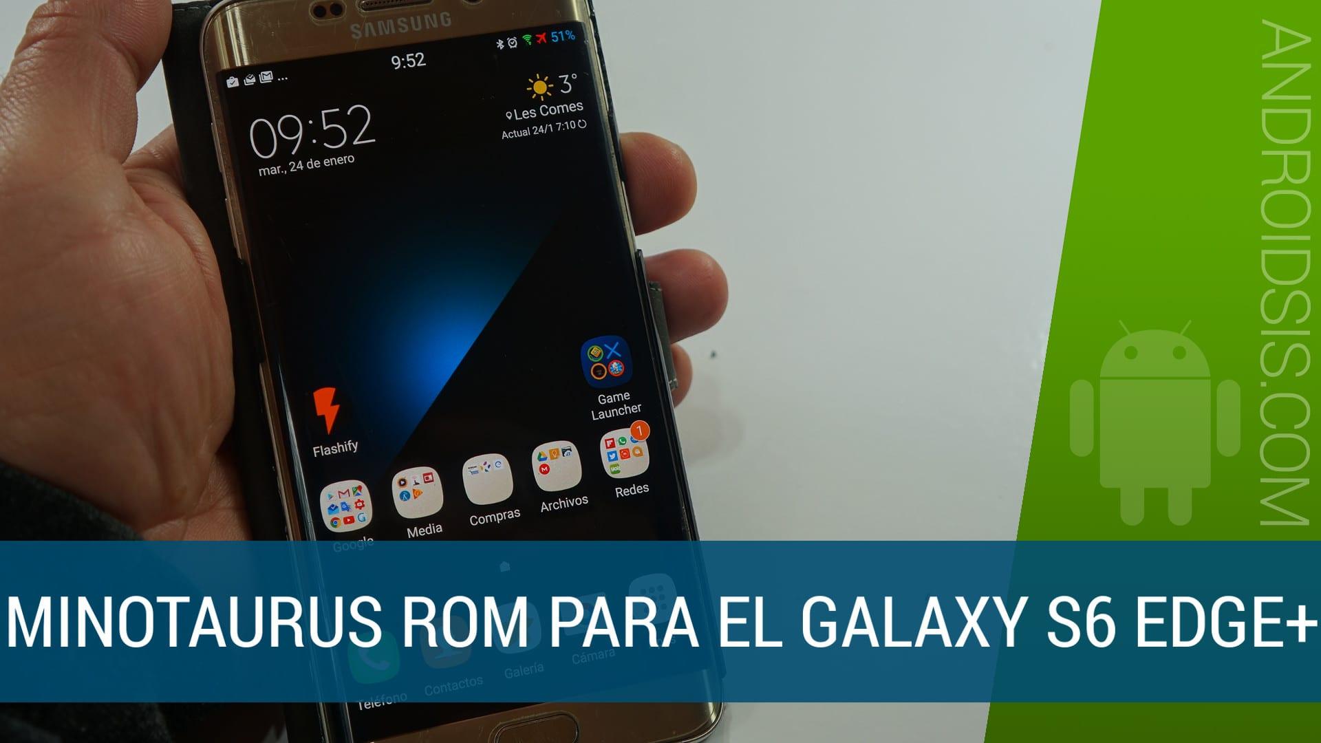 La mejor Rom del Note 5, port del Note 7 para el Samsung Galaxy S6 Edge Plus