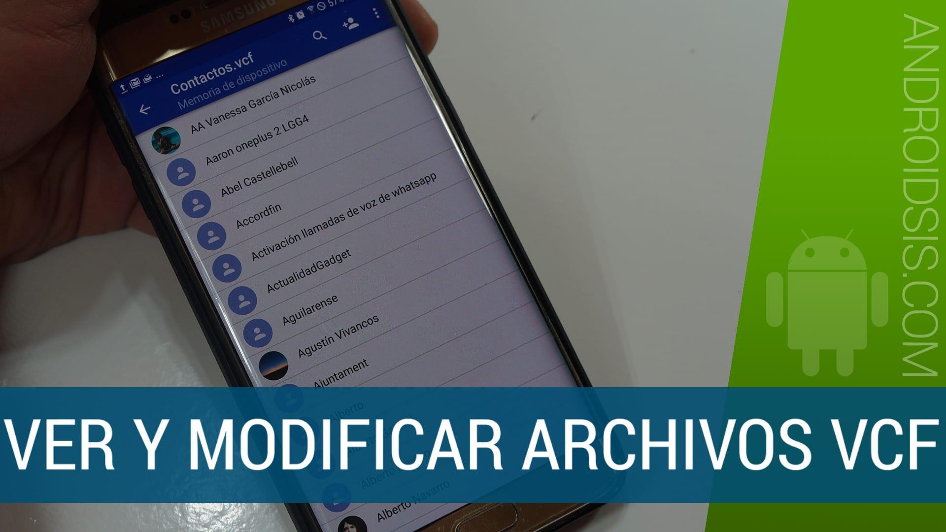 Cómo abrir archivos .vcf y manipular su contenido a nuestro antojo