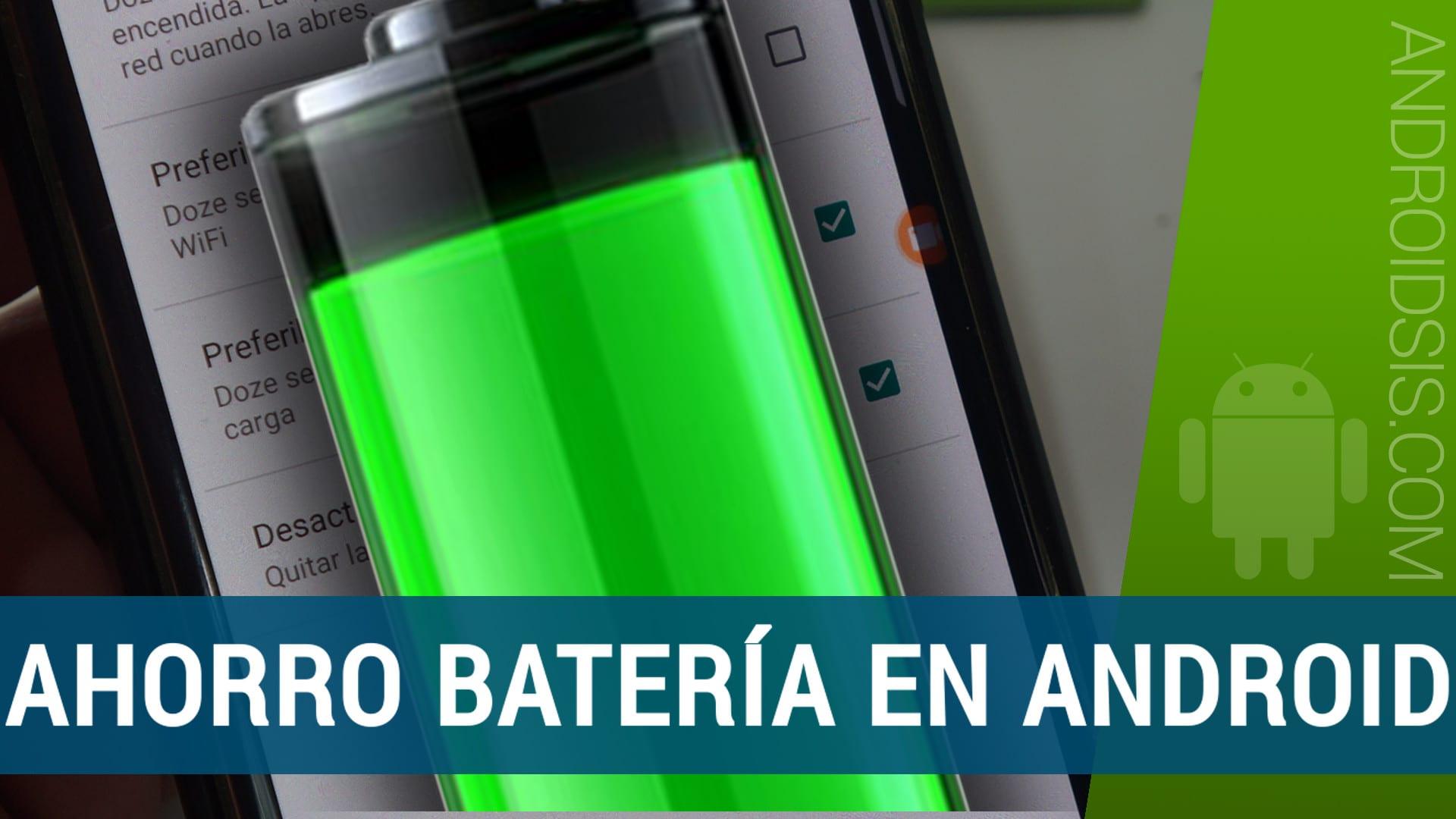 Ahorrar mucha batería en Android