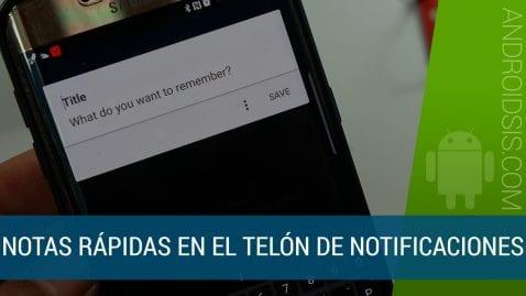 Notas rápidas directamente en el telón de notificaciones de tu Android
