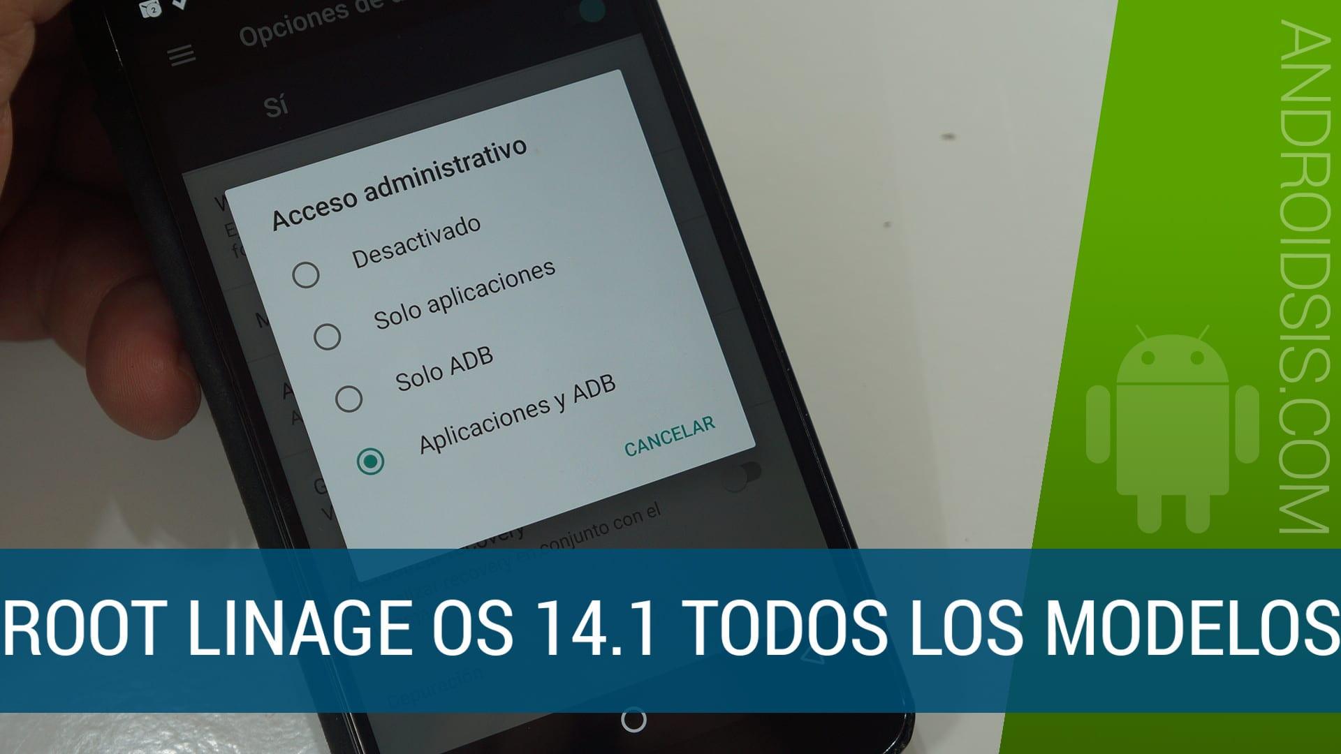 Root LinageOS todos los modelos de Android