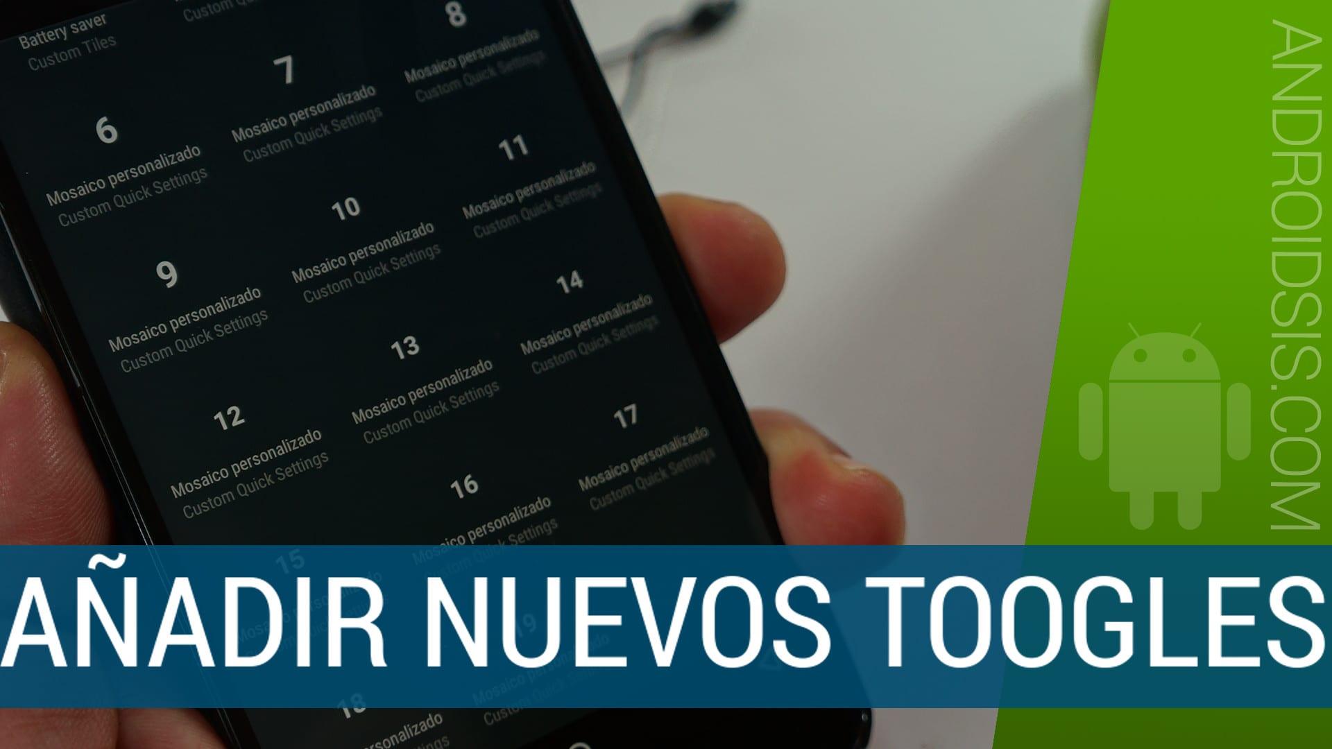 Añadir nuevos interruptores en el telón de notificaciones Android