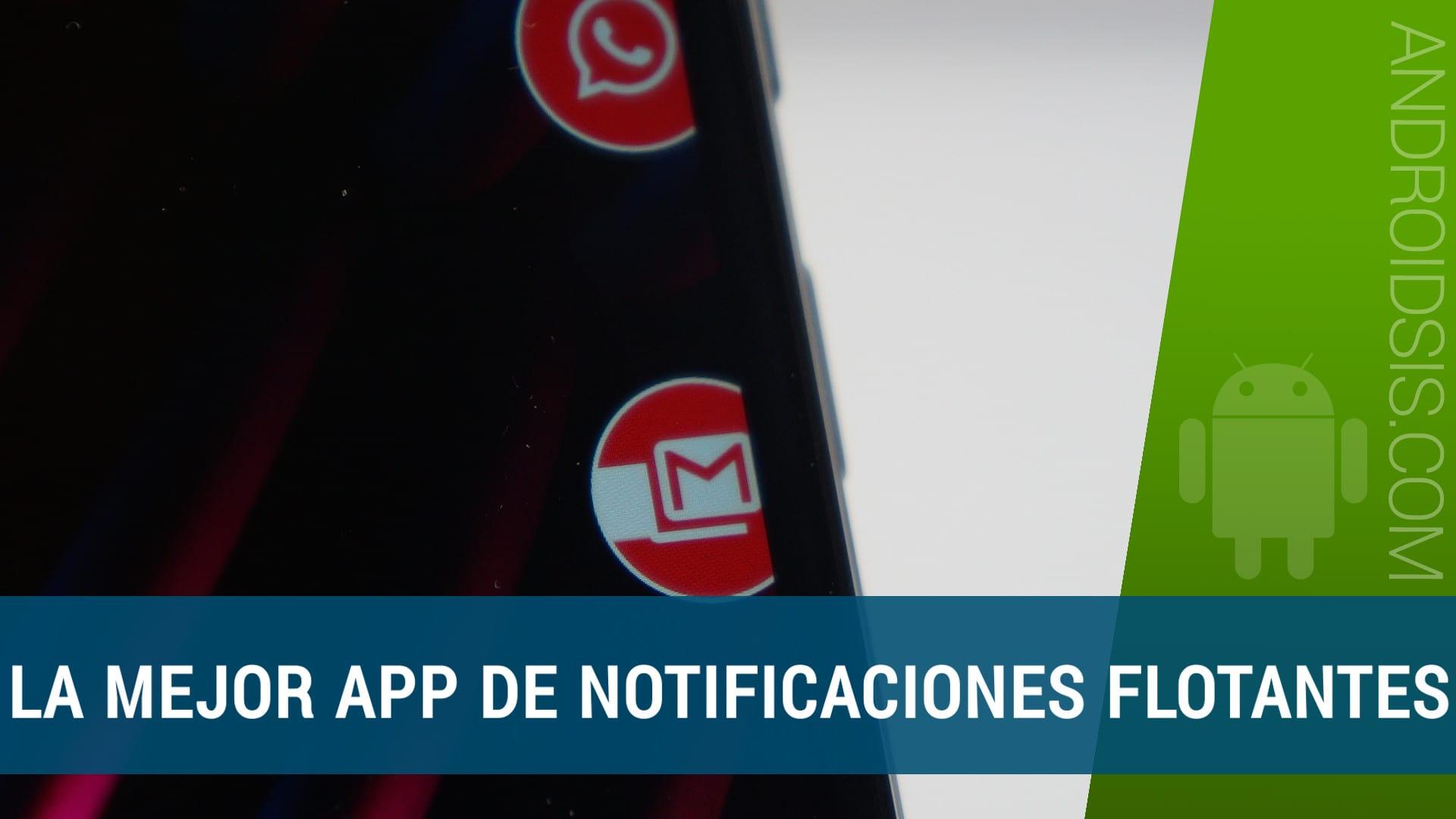La mejor aplicación de notificaciones flotantes estilo Chat Heads