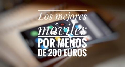 Los mejores móviles por menos de 200 euros