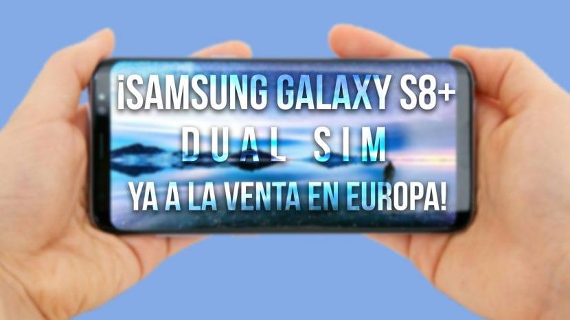 Samsung Galaxy S8+ A la venta en Europa