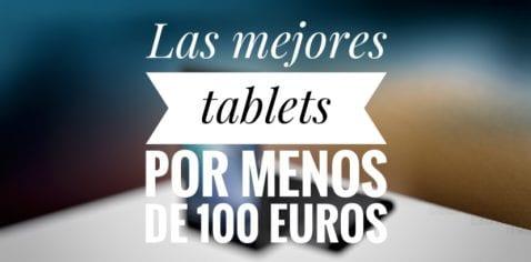 Las mejores tablets por menos de 100 euros