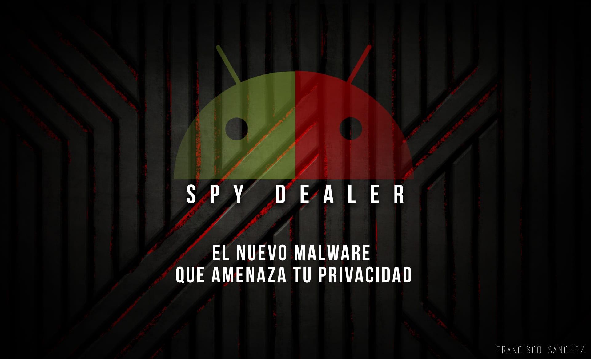 SpyDealer Nuevo posible malware para android