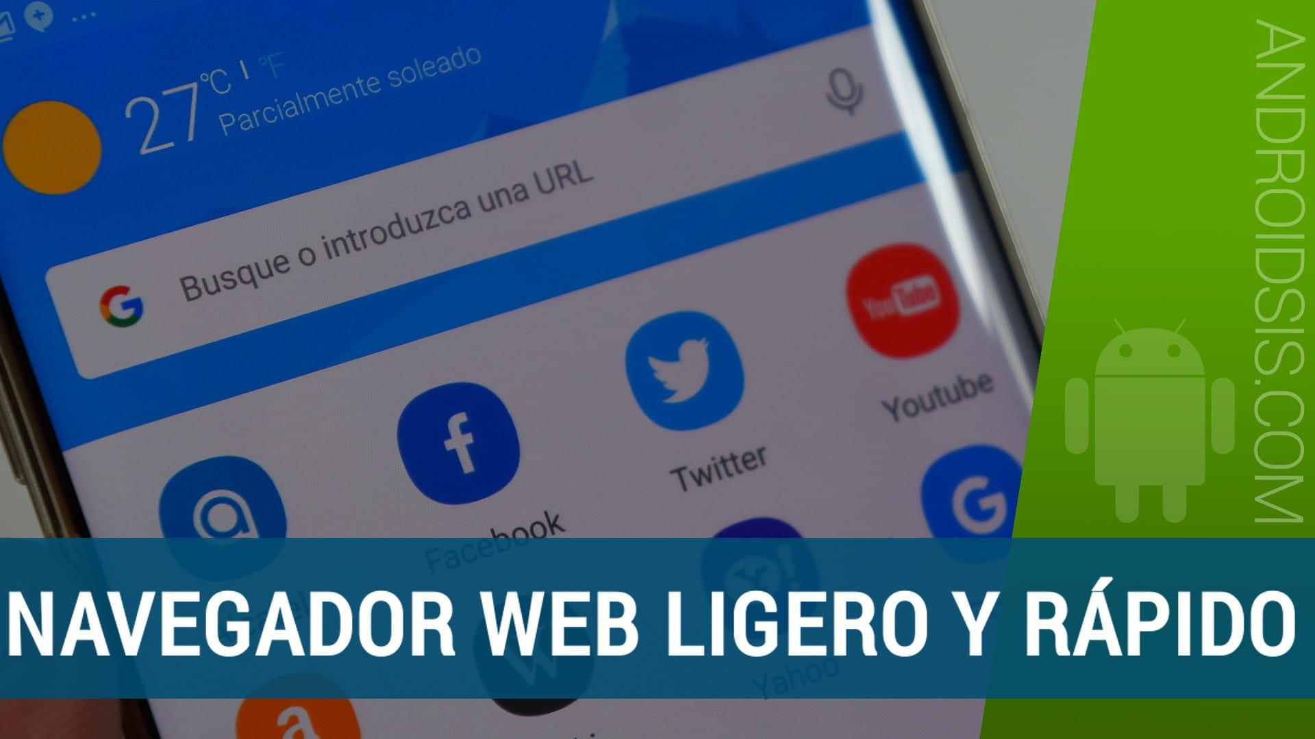 Un navegador web para Android ligero, rápido y funcional