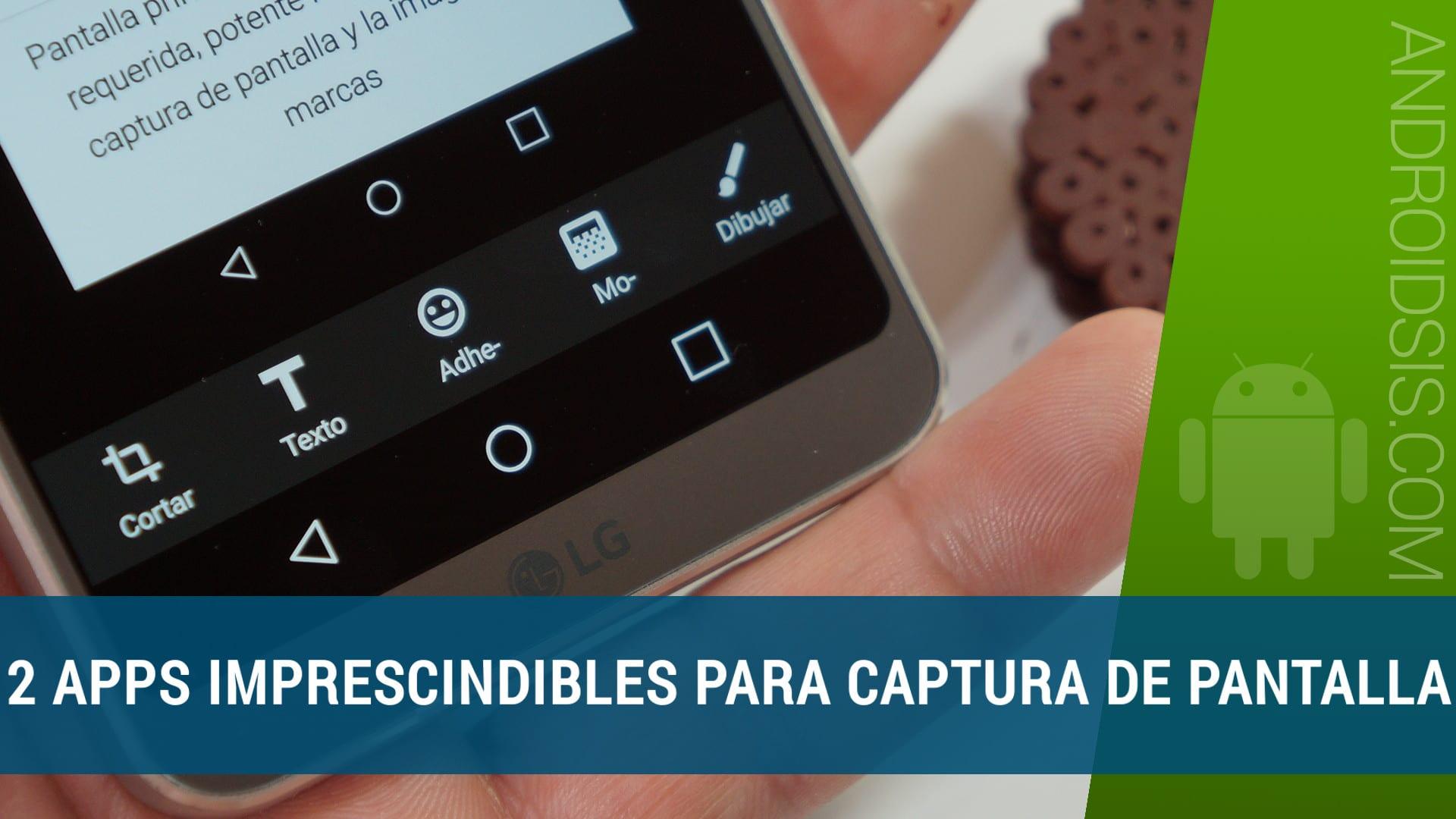 2 Apps imprescindibles de captura de pantalla para Android