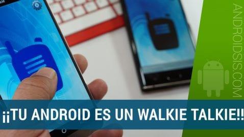 Cómo convertir Android en un Walkie Talkie