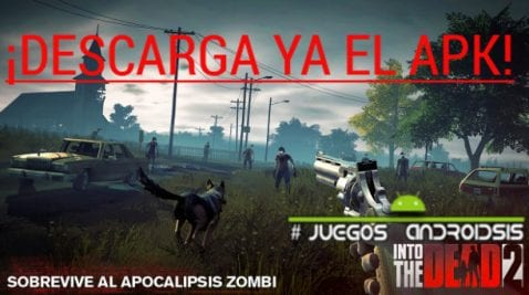 [APK] ¡¡Pasa de las reservas y descarga el apk de Into The Dead 2!!