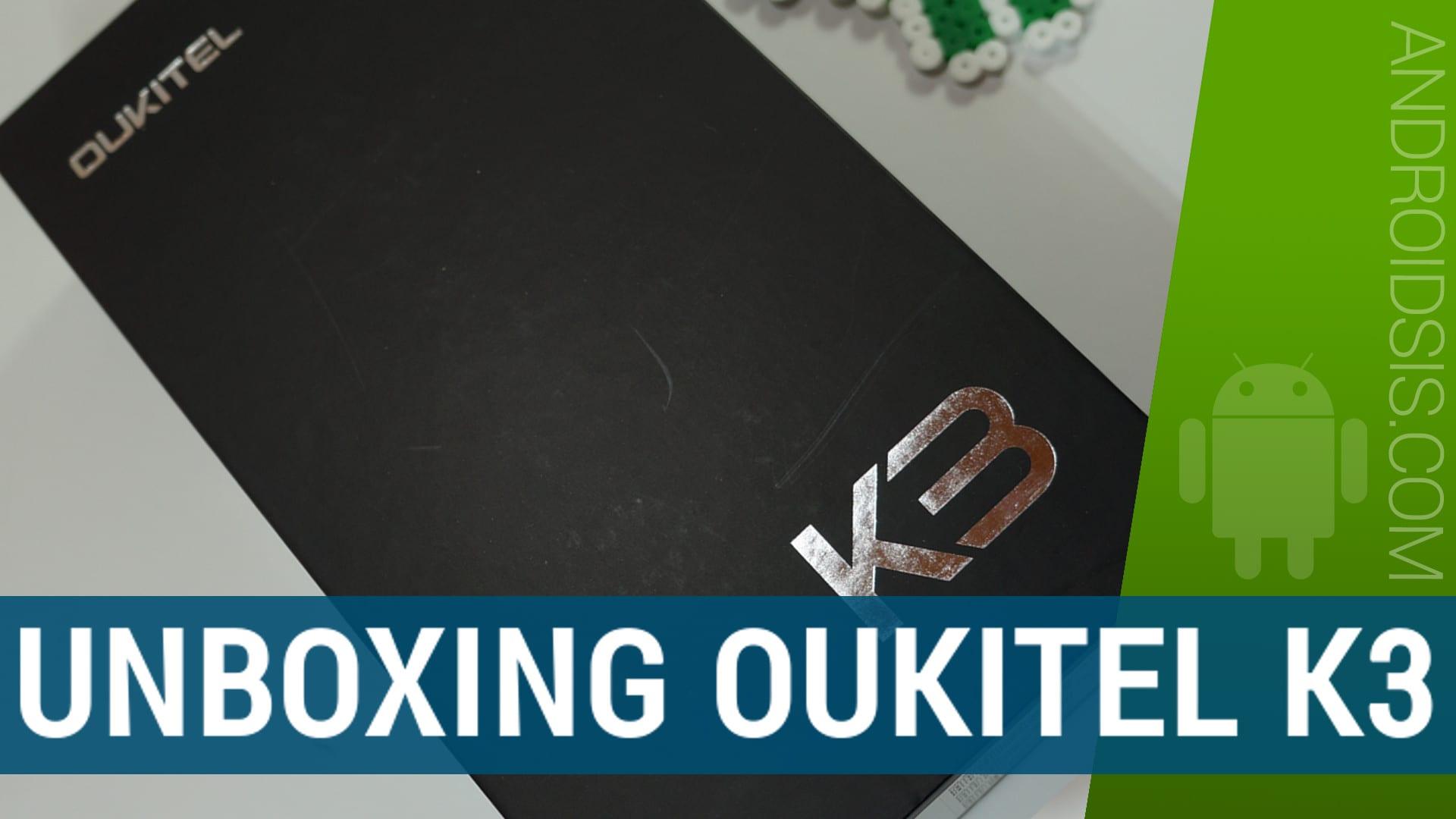 Unboxing y primeras impresiones del Oukitel K3.