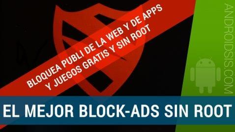 [APK] El mejor Block-ADS NO ROOT, bloqueador de publicidad web, aplicaciones y juegos