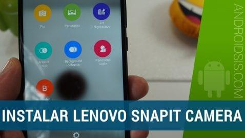 [APK] Descargar e instalar Lenovo SNAPit Camera en cualquier Android 6.0 o superior