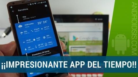 ¡¡Espectacular aplicación del tiempo para Android!!