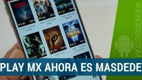 [APK] PlayMX no funciona, ahora se llama MasDeDe y esto es todo lo que nos ofrece