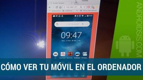 Cómo ver la pantalla de nuestro smartphone en el ordenador