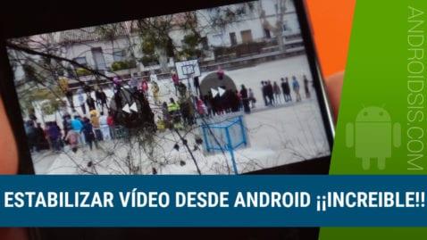 Cómo estabilizar un vídeo desde Android
