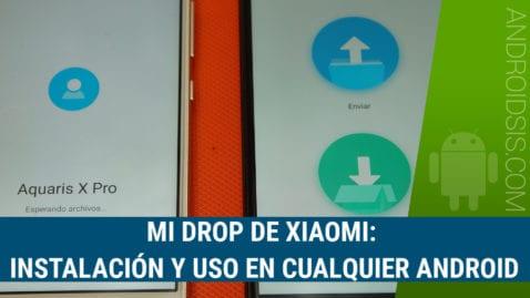 Mi Drop de Xiaomi: Instalación en cualquier Android y método de uso en cualquier Android