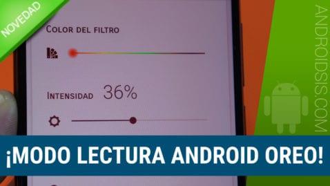 Cómo tener el modo lectura de Android Oreo en cualquier Android