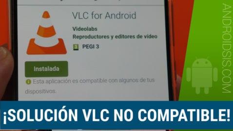 Solución VLC no compatible