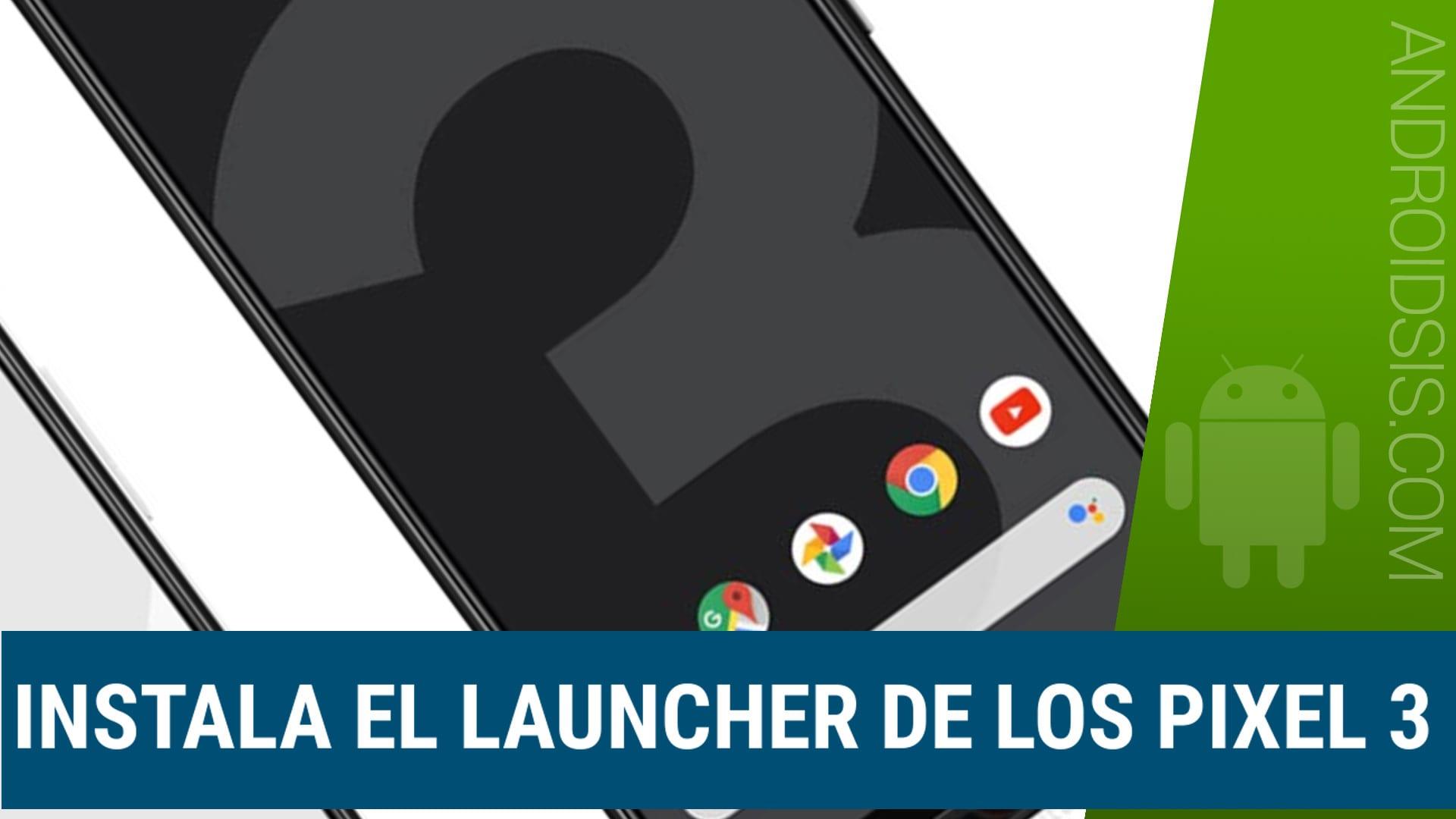 Descargar apk Pixel Launcher 3