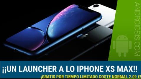Consigue el Launcher a lo iPhone XS MAX gratis por tiempo limitado
