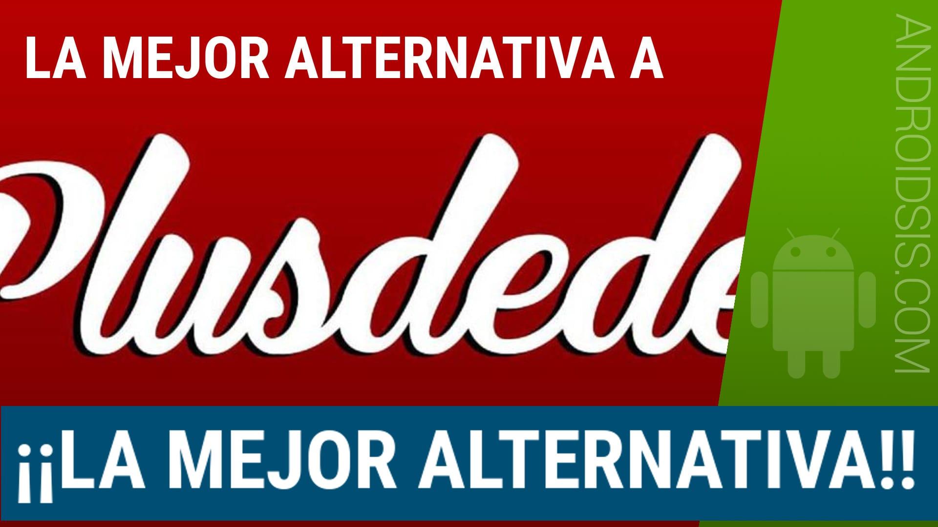 ¡¡La mejor alternativa a PlusDeDe!!