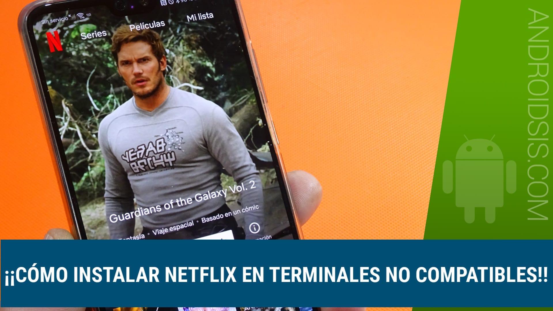 Cómo instalar Netflix en dispositivos no compatibles