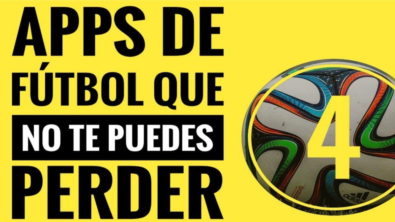 4 Aplicaciones de fútbol que no te puedes perder