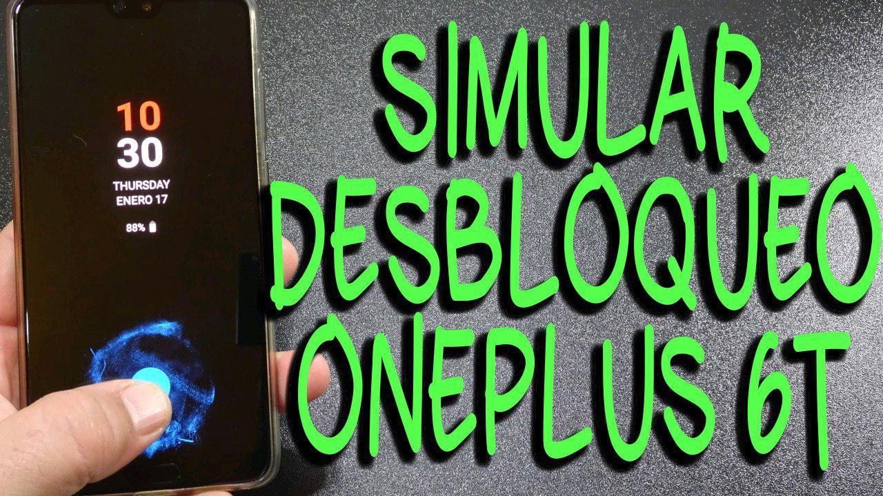 Cómo simular el desbloqueo de huella dactilar en pantalla del Oneplus 6T en cualquier Android