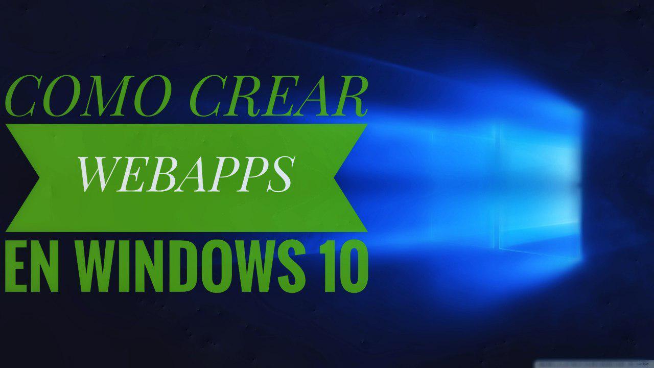 Crear WebApps Windows 10