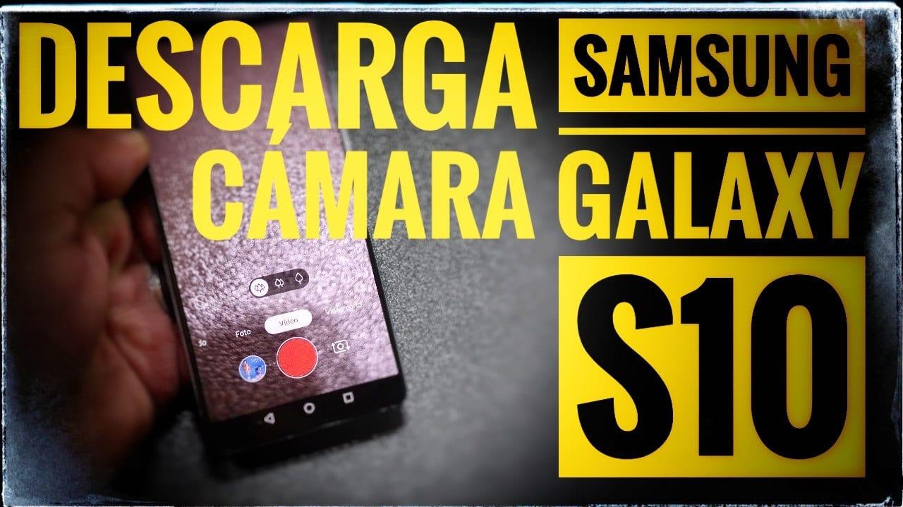 Descarga e instala la cámara del Samsung Galaxy S10 en tu terminal Android. Android Jelly Bean o superior