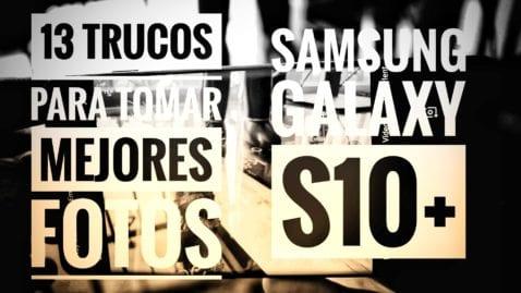 Mejores fotos Galaxy S10