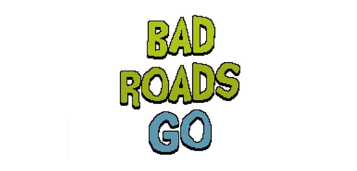 Bad Roads Go